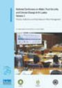 Proceedings of the National Conference on Water, Food Security and Climate Change in Sri Lanka, BMICH, Colombo, Sri Lanka, 9-11 June 2009. Vol. 3. Policies, institutions and data needs for water management (4/7/2010)