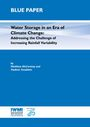 Water storage in an era of climate change: addressing the challenge of increasing rainfall variability. Blue paper (8/31/2010)