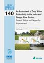 An assessment of crop water productivity in the Indus and Ganges River Basins: current status and scope for improvement (3/24/2011)