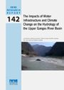 The impacts of water infrastructure and climate change on the hydrology of the Upper Ganges River Basin (12/8/2011)