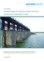 Climate change and impacts on water resources: guidelines for adaptation in India. Policy manual, Climawater Project (2/8/2013)