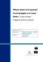 Whose water is it anyway? evolving rights over canal water: a case of Guhai Irrigation System in Gujarat [India]. [Research report] (3/11/2013)
