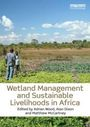 Wetland management and sustainable livelihoods in Africa (7/9/2013)