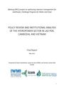 Policy review and institutional analysis of the hydropower sector in Lao PDR, Cambodia, and Vietnam. Final report. Mekong (MK1) Project on Optimizing Reservoir Management for Livelihoods, Challenge Program for Water and Food (1/28/2014)
