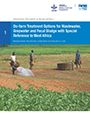 On-farm treatment options for wastewater, greywater and fecal sludge with special reference to West Africa (4/7/2014)