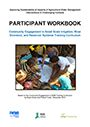 """Community Engagement in Small Scale Irrigation, River Diversion, and Reservoir Systems Training Curriculum: participant workbook. Manual prepared under the project """"Improving Sustainability of Impacts of Agricultural Water Management Interventions in Challenging Contexts"""
