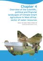 Overview of the scientific, political and financial landscapes of Climate-Smart Agriculture in West Africa: sector of water resources (7/9/2015)