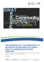Proceedings of the Workshop to Establish Guidelines for Using SWAT to Assess Ecosystem Services. Summaries of presentations and discussions held during the SWAT Community of Practice Meeting, Addis Ababa, Ethiopia, 15-17 October 2014 (8/8/2015)