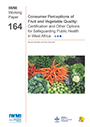 Consumer perceptions of fruit and vegetable quality: certification and other options for safeguarding public health in West Africa (10/2/2015)
