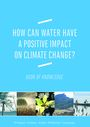 How can water have a positive impact on climate change?. Book of Knowledge (12/23/2015)