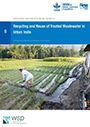 Recycling and reuse of treated wastewater in urban India: a proposed advisory and guidance document (4/25/2016)