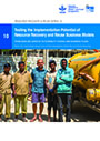 Testing the implementation potential of resource recovery and reuse business models: from baseline surveys to feasibility studies and business plans (6/28/2016)