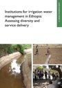 Institutions for irrigation water management in Ethiopia: assessing diversity and service delivery (8/26/2016)