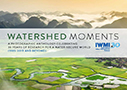 Watershed moments: a photographic anthology celebrating 30 years of research for a water-secure world (19852015 and beyond) (11/8/2016)
