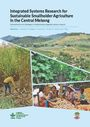 Integrated systems research for sustainable smallholder agriculture in the Central Mekong: achievements and challenges of implementing integrated systems research (12/16/2016)