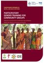 Participatory gender training for community groups: a manual for critical discussions on gender norms, roles and relations (1/26/2017)