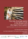 The role of private sector in the Bristol (UK) city region food system: regional food supply into public sector food procurement (1/30/2017)