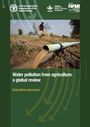 Water pollution from agriculture: a global review. Executive summary (8/29/2017)