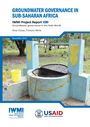 Groundwater governance in Sub-Saharan Africa. [Project report of the Groundwater Governance in the Arab World - Taking Stock and Addressing the Challenges] (11/29/2017)