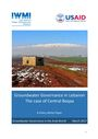 Groundwater governance in Lebanon: the case of Central Beqaa. A Policy White Paper (11/28/2017)