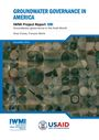 Groundwater governance in America. [Project report of the Groundwater Governance in the Arab World - Taking Stock and Addressing the Challenges] (11/29/2017)