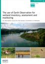 The use of earth observation for wetland inventory, assessment and monitoring: an information source for the Ramsar Convention on wetlands (3/25/2019)