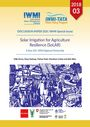 Solar Irrigation for Agriculture Resilience (SoLAR): a new SDC [Swiss Agency for Development and Cooperation]-IWMI regional partnership (5/27/2019)