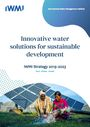 IWMI Strategy 2019-2023: innovative water solutions for sustainable development (8/26/2019)