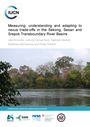 Measuring, understanding and adapting to nexus trade-offs in the Sekong, Sesan and Srepok transboundary river basins (8/28/2019)