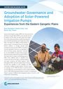 Groundwater governance and adoption of solar-powered irrigation pumps: experiences from the eastern Gangetic Plains (3/21/2020)