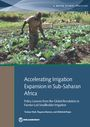 Accelerating irrigation expansion in Sub-Saharan Africa: policy lessons from the global revolution in farmer-led smallholder irrigation (3/31/2020)