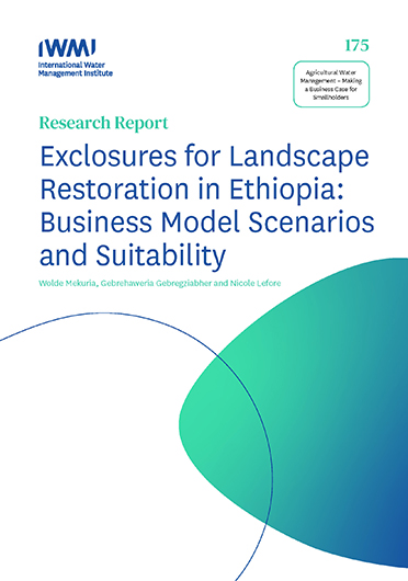 Exclosures for landscape restoration in Ethiopia: business model scenarios and suitability (4/10/2020)