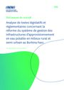 Analyse de textes legislatifs et reglementaires concernant la reforme du systeme de gestion des infrastructures d'approvisionnement en eau potable en milieux rural et semi-urbain au Burkina Faso. In French (5/20/2020)