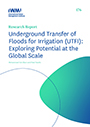 Underground Transfer of Floods for Irrigation (UTFI): exploring potential at the global scale (9/23/2020)