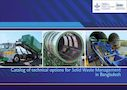 Catalog of technical options for solid waste management in Bangladesh (10/25/2020)