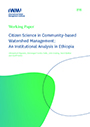 Citizen science in community-based watershed management: an institutional analysis in Ethiopia (10/27/2020)