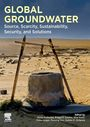 Global groundwater: source, scarcity, sustainability, security, and solutions (2/25/2021)