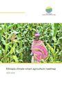 Ethiopia climate-smart agriculture roadmap 2020-2030 (3/31/2021)