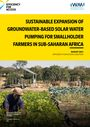 Sustainable expansion of groundwater-based solar water pumping for smallholder farmers in Sub-Saharan Africa (8/31/2021)
