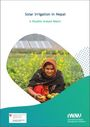 Solar irrigation in Nepal: a situation analysis report (9/6/2021)