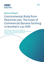 Environmental risks from pesticide use: the case of commercial banana farming in northern Lao PDR (2021-10-07)